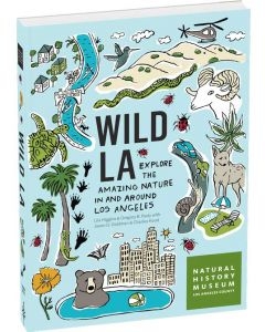 Wild LA Explore the Amazing Nature in and Around Los Angeles